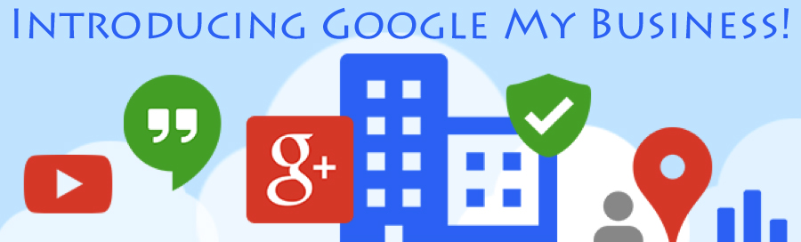 Introducing Google My Business!